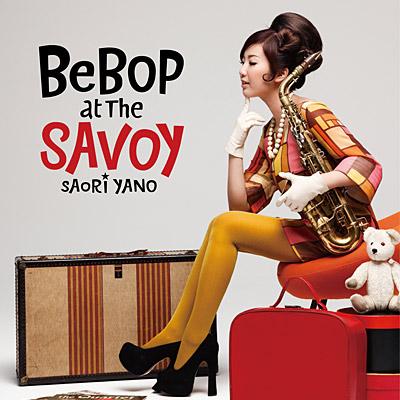 BeBop at the Savoy 矢野沙織